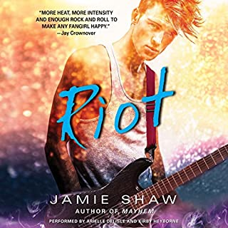 Riot                   By:                                                                                                                                 Jamie Shaw                               Narrated by:                                                                                                                                 Arielle DeLisle,                                                                                        Kirby Heyborne                      Length: 7 hrs and 29 mins     372 ratings     Overall 4.4