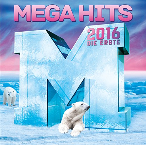 Mega Hits 2016 – Die Erste