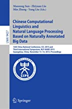 Chinese Computational Linguistics and Natural Language Processing Based on Naturally Annotated Big Data: 14th China National Conference, CCL 2015 and Third ... Notes in Computer Science Book 9427)