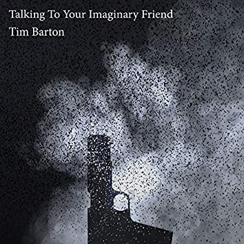 Talking to Your Imaginary Friend