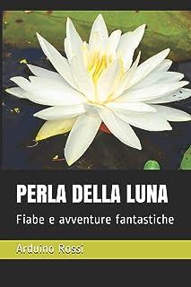 Perla Della Luna: Fiabe e avventure fantastiche