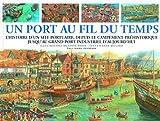 Un port au fil du temps - L'histoire d'un site portuaire, depuis le campement préhistorique jusqu'au grand port industriel d'aujourd'hui