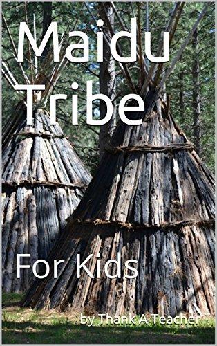 Maidu Tribe: For Kids (California Native American Series Book 5)