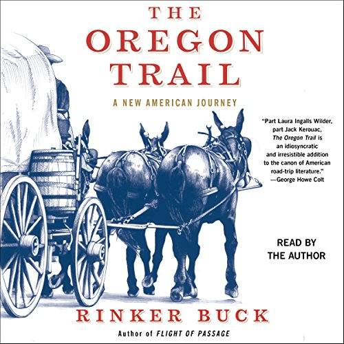 The Oregon Trail     A New American Journey              By:                                                                                                                                 Rinker Buck                               Narrated by:                                                                                                                                 Rinker Buck                      Length: 16 hrs and 42 mins     791 ratings     Overall 4.2