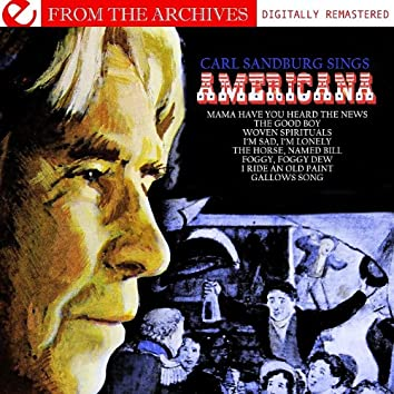 Carl Sandburg Sings Americana - From The Archives (Digitally Remastered)
