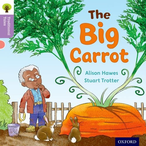 Oxford Reading Tree Traditional Tales: Level 1+: The Big Carrot (Traditional Tales. Stage 1+)の詳細を見る