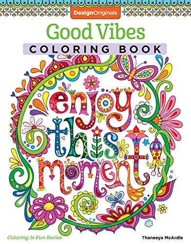 Good Vibes Coloring Book (Coloring is Fun) (Design Originals): 30 Beginner-Friendly & Relaxing Creative Art Activities; Positive Messages & Inspirational Quotes; Perforated Paper Resists Bleed Through