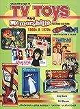 Collectors Guide to TV Toys and Memorabilia: 1960S & 1970s