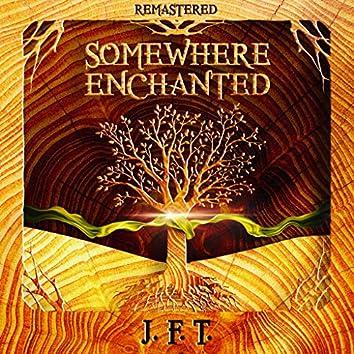 Somewhere Enchanted (Remastered)