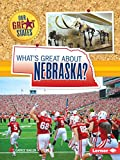 What s Great about Nebraska? (Our Great States)