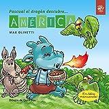 Pascual el dragón descubre América: Cuentos interactivos para conocer culturas: 4 (Pascual el dragón descubre el mundo)