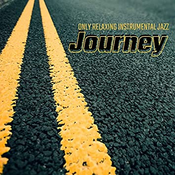 Only Relaxing Instrumental Jazz Journey