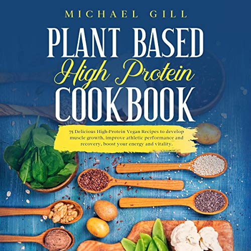 Plant Based High Protein Cookbook Titelbild