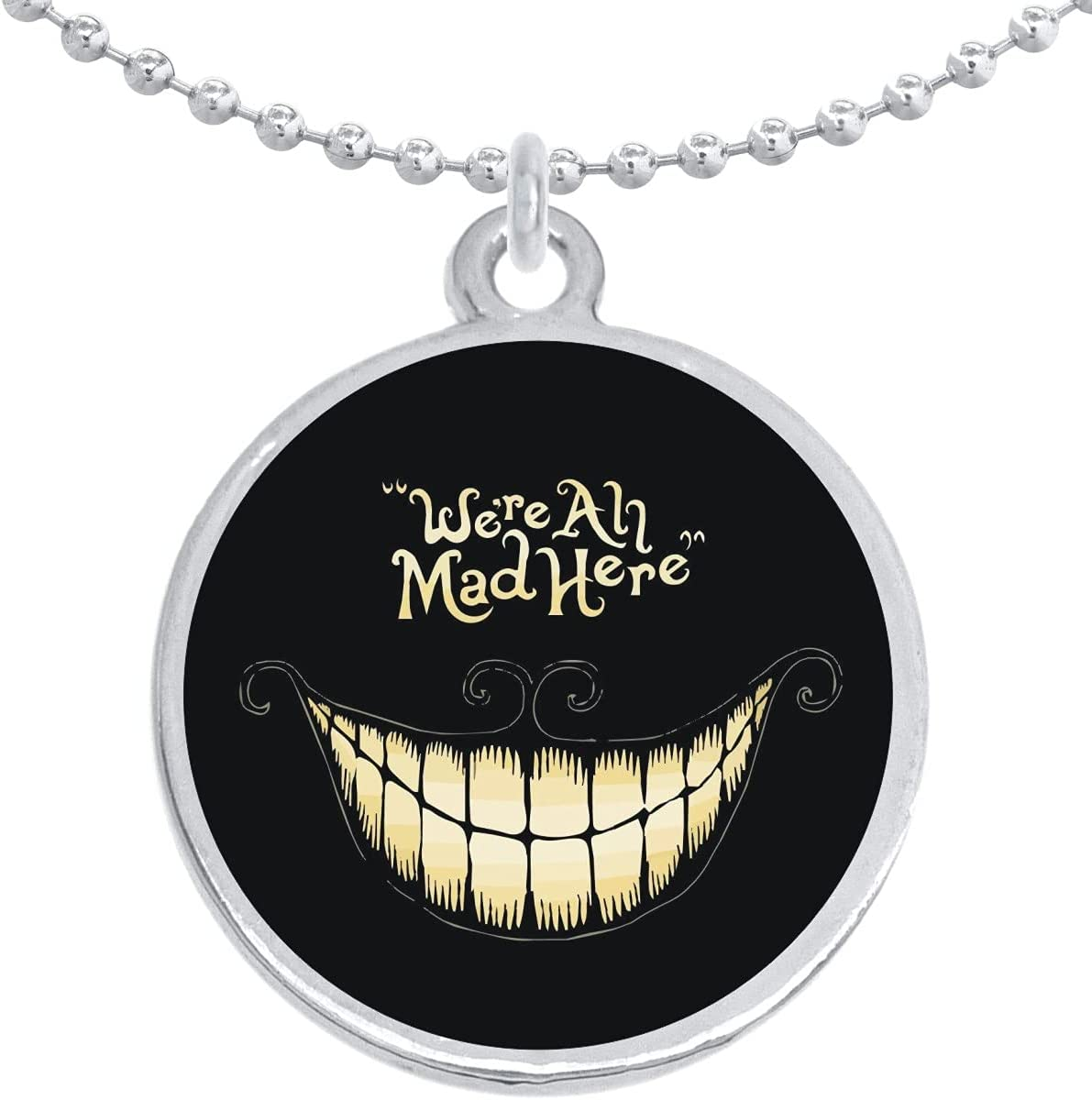 We Are All Mad Here Cheshire Cat Wonderland Round Pendant Necklace