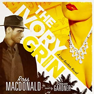 The Ivory Grin     A Lew Archer Novel              By:                                                                                                                                 Ross Macdonald                               Narrated by:                                                                                                                                 Grover Gardner                      Length: 6 hrs and 33 mins     88 ratings     Overall 4.3