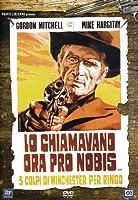 Lo Chiamavano Ora Pro Nobis - Tre Colpi Di Winchester Per Ringo [Italian Edition]