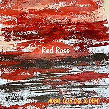 Red Rose (feat. Cash Uno & DEM)