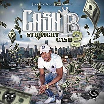 Straight Cash 2