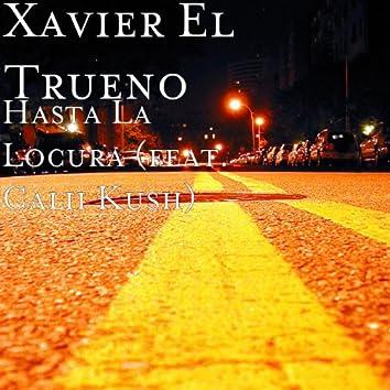 Hasta La Locura (feat. Calii Kush)