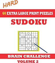 Sudoku 60 Hard Extra Large Print Puzzles - Volume 2: With solutions. Easy-to-see font, one full page per game. Large size paperback