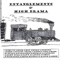 Entanglements & High Drama