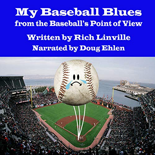 My Baseball Blues from the Baseball's Point of View audiobook cover art