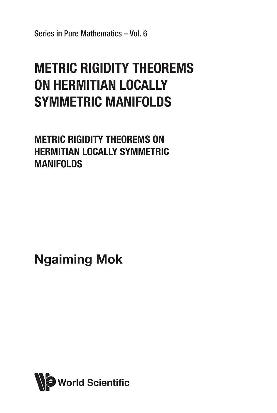 配当満了規模Metric Rigidity Theorems on Hermitian Locally Symmetric Manifolds (Series in Pure Mathematics)