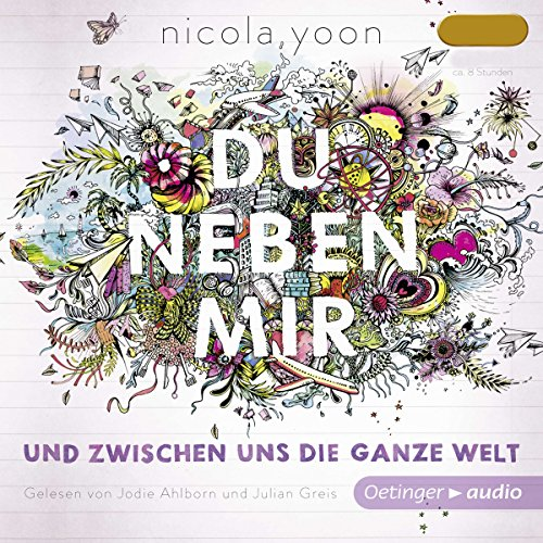 Du neben mir und zwischen uns die ganze Welt                   By:                                                                                                                                 Nicola Yoon                               Narrated by:                                                                                                                                 Jodie Ahlborn,                                                                                        Julian Greis                      Length: 5 hrs and 38 mins     Not rated yet     Overall 0.0