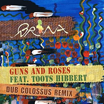 Guns and Roses (feat. Toots Hibbert) [Dub Colossus Remix]