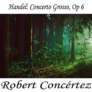 Handel: Concerto Grosso, Op 6