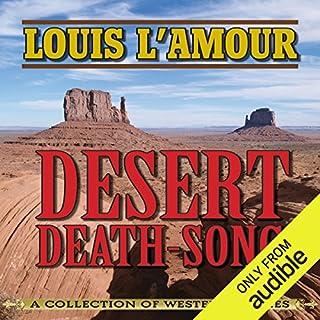 Desert Death-Song     A Collection of Western Stories              De :                                                                                                                                 Louis L'Amour                               Lu par :                                                                                                                                 John McLain                      Durée : 7 h et 52 min     Pas de notations     Global 0,0