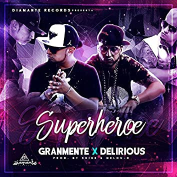 SuperHeroe (feat. Delirious)