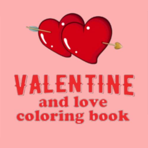 Happy Valentines Day and Love Coloring Book