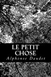 Le Petit Chose - CreateSpace Independent Publishing Platform - 20/08/2012