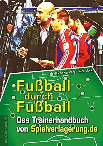 Fußball durch Fußball: Das Trainingshandbuch von Spielverlagerung.de