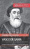 Vasco de Gama et l'ouverture de la route des Indes - Les prémices de l'Empire colonial portugais