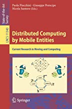 Distributed Computing by Mobile Entities: Current Research in Moving and Computing (Lecture Notes in Computer Science Book 11340)