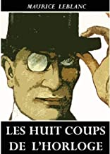 Les Huit coups de l'horloge (French Edition)