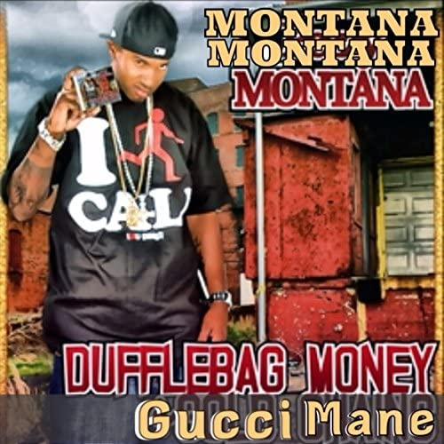 Montana Montana Montana feat. Gucci Mane