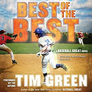 Best of the Best     A Baseball Great Novel              Written by:                                                                                                                                 Tim Green                               Narrated by:                                                                                                                                 Tim Green                      Length: 5 hrs     Not rated yet     Overall 0.0