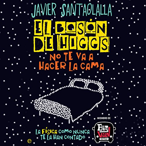El bosón de Higgs no te va a hacer la cama [The Higgs-Boson Is Not Going to Make Your Bed] audiobook cover art