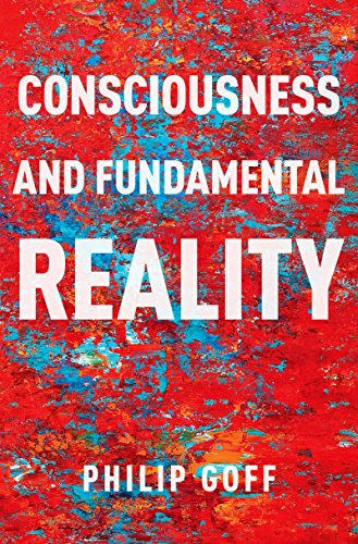 Consciousness and Fundamental Reality (Philosophy of Mind Series) (English Edition)