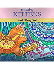 Amazing Kittens: Adult Coloring Book: Volume 6 (Stress Relieving Creative Fun Drawings to Calm Down, Reduce Anxiety & Relax.Great Christmas Gift Idea For Men & Women 2020-2021)