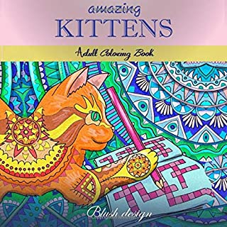 Amazing Kittens: Adult Coloring Book (Stress Relieving)