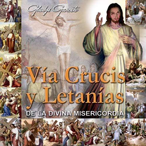 Vía Crucis Y Letanías De La Divina Misericordia
