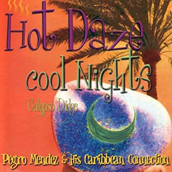 Hot Daze Cool Nights