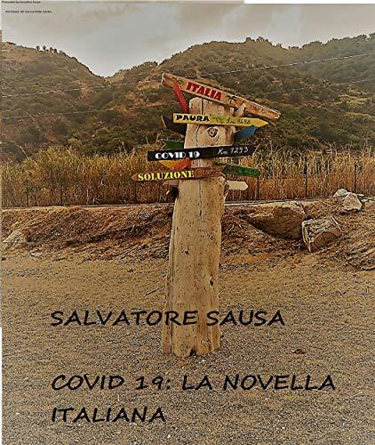 Covid 19: La novella italiana: L'Italia contro il coronavirus (Italian Edition)