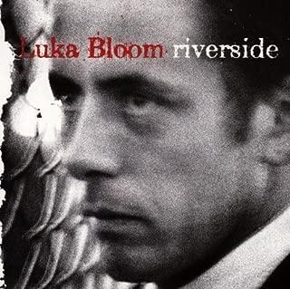 Riverside by Luka Bloom (1990-01-29)