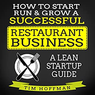 How to Start, Run, & Grow a Successful Restaurant Business: A Lean Startup Guide cover art