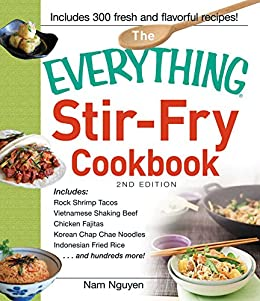 The Everything Stir-Fry Cookbook (Everything®) by [Nam Nguyen]